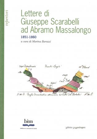 Lettere di Giuseppe Scarabelli ad Abramo Massalongo 1850-1860