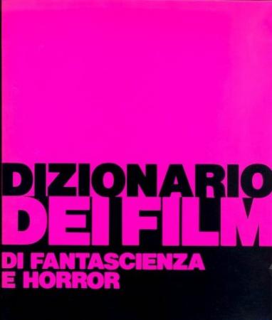 Dizionario dei film di fantascienza e horror